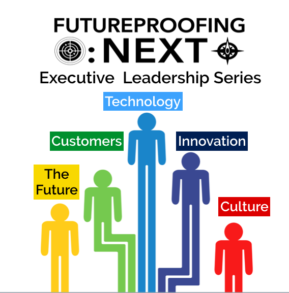 Futureproofing : Next Executive Leadership Series