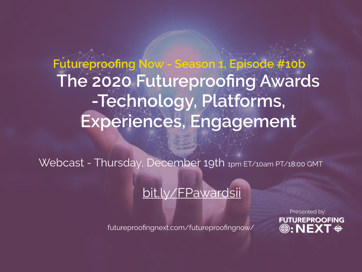 The 2020 Futureproofing Awards - Experiences, Engagement, Tech & Platforms