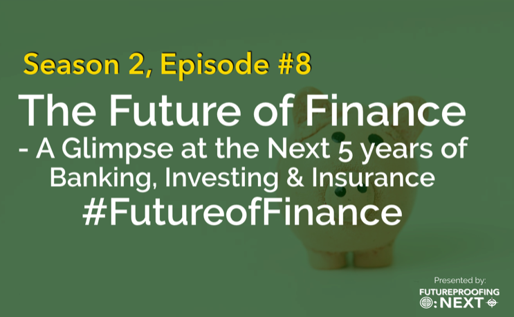 The Future of Finance - Season #2, Episode #8
