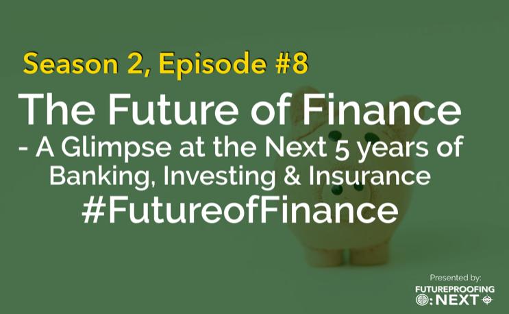 The Future of Finance - Season #2, Episode #8