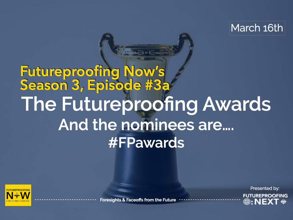 Season #3, Episode #3a - the 201 Futureproofing Awards