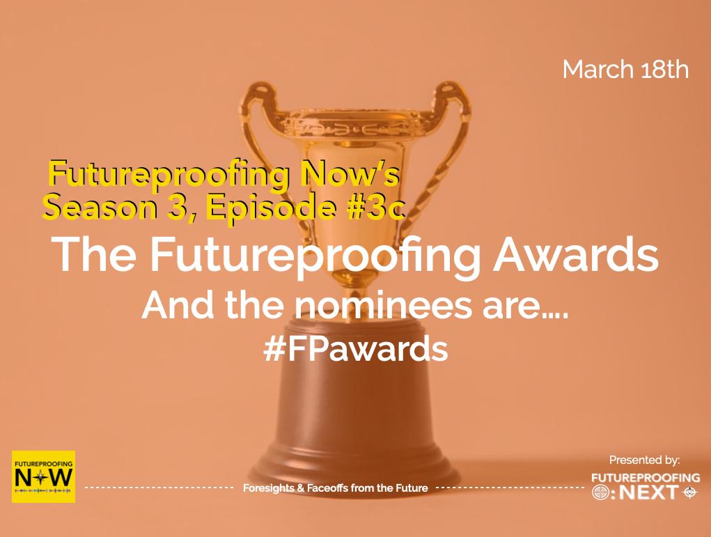 Season #3 Episode #3b - The Futureproofing Awards