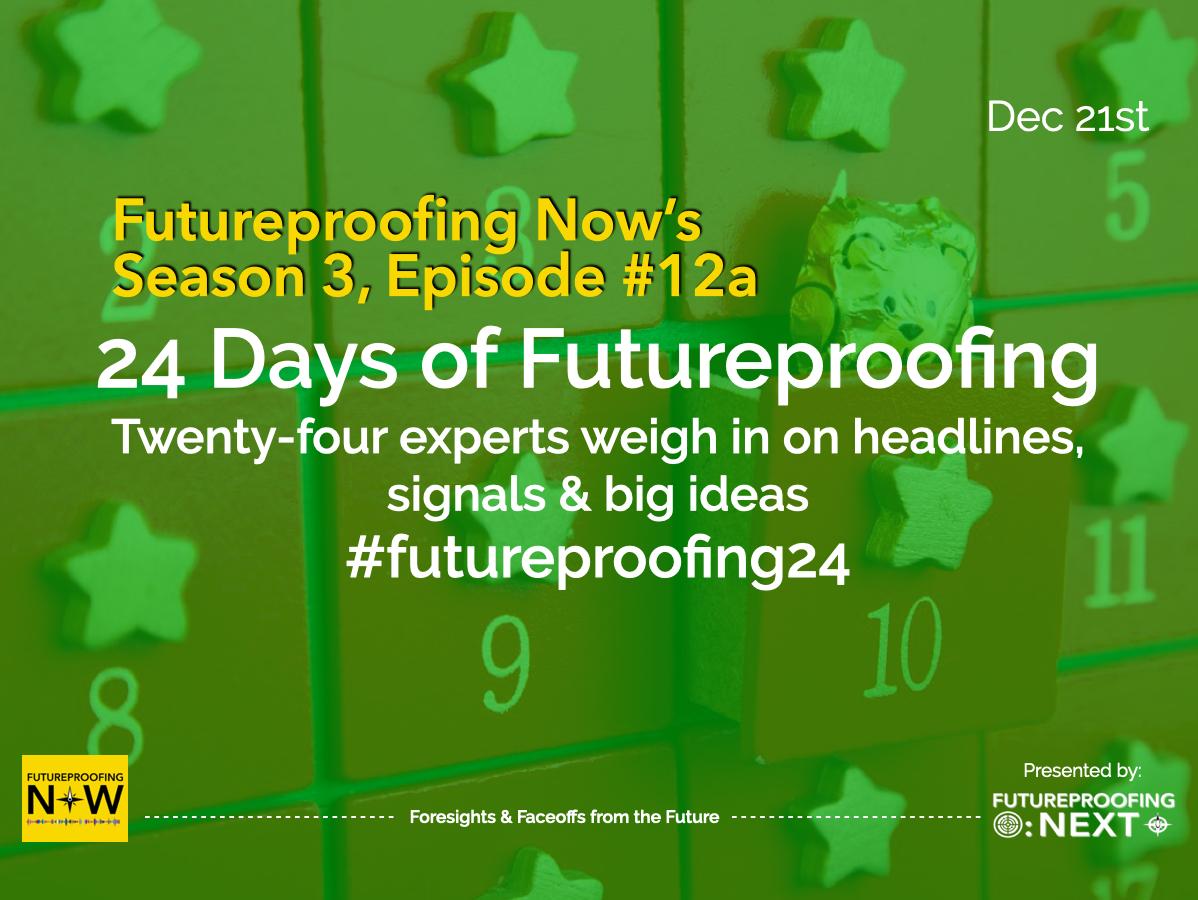 Season #3  Episode #12a - 24 Days of Futureproofing
