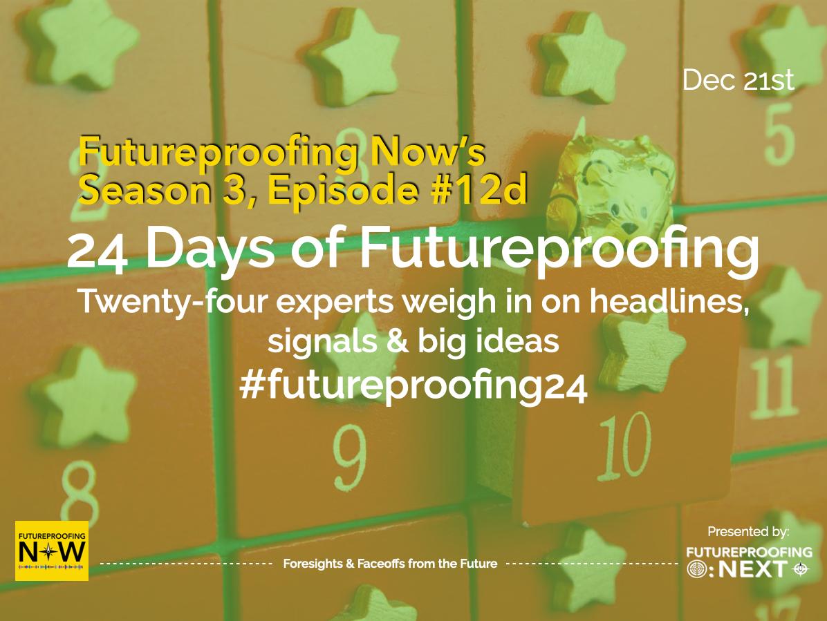 Season #3 Episode #12D - 24 Days of Futureproofing