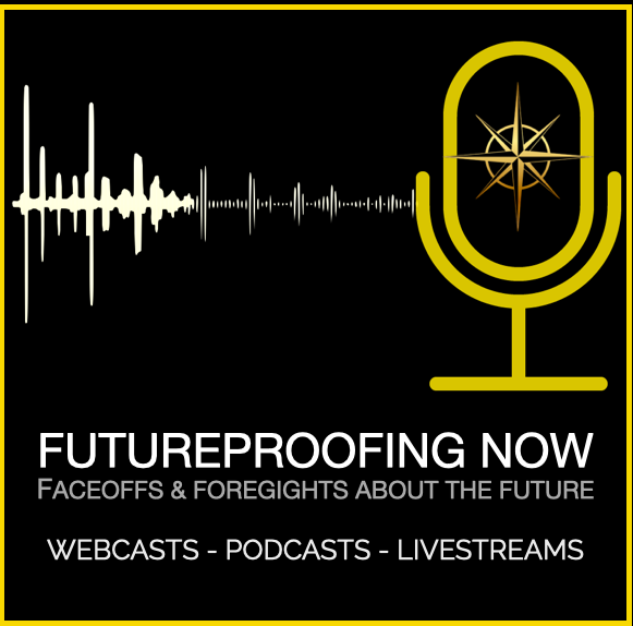 Futureproofing Now - The Webcast & Podcast